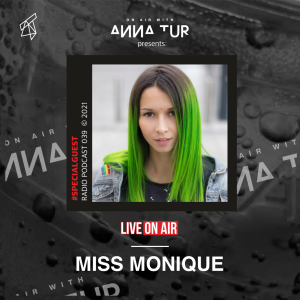 ON AIR With Anna Tur 039 W/ Miss Monique (Guest Mix)