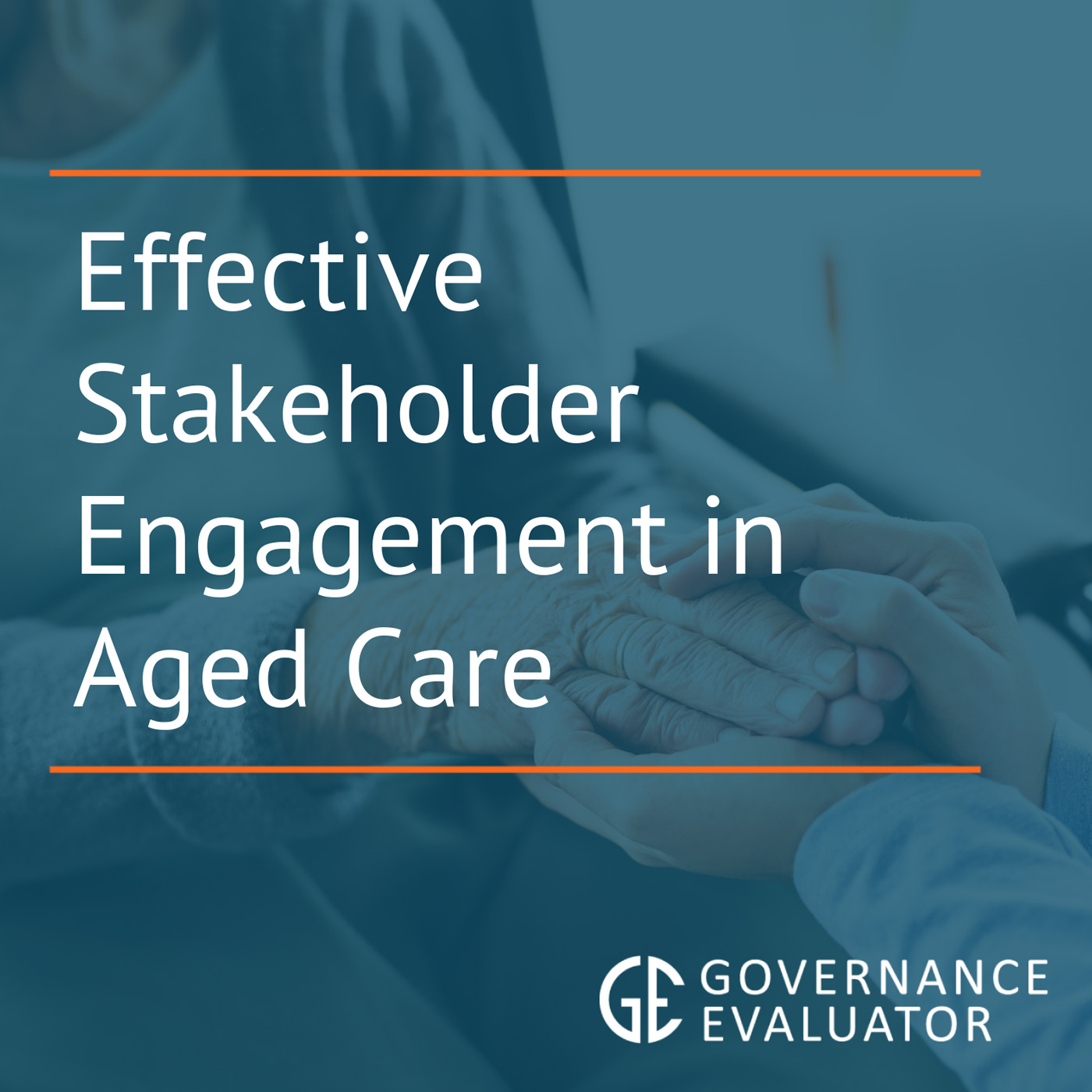 Effective stakeholder engagement in Aged care