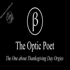 The Optic Poet: The One about Thanksgiving Day Orgies