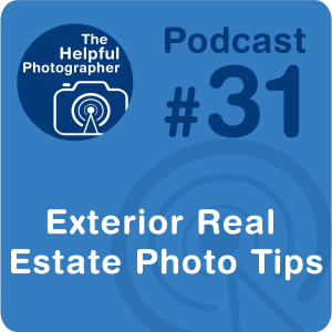 31: Exterior Real Estate Photography Tips