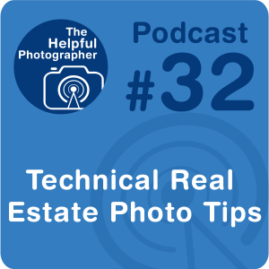 32: Technical Real Estate Photography Tips