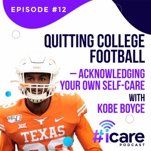 Episode 12: Acknowledging your own Self-Care w/ Kobe Boyce