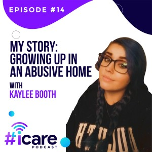 Episode 14: My Story: Growing Up in an Abusive Home with Kaylee Booth