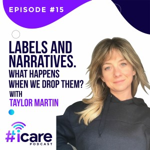 Episode 15: Labels and Narratives. What happens when we drop them? with Taylor Martin
