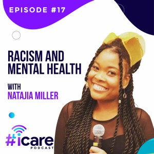 Episode 17: Racism and Mental Health with Natajia Miller