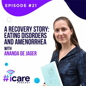 Episode 21: A Recovery Story: Eating Disorders and Amenorrhea with Ananda De Jager