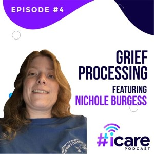 Episode 4: Grief Processing with Nichole Burgess