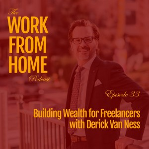 Building Wealth for Freelancers with Derick Van Ness