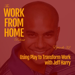 Using Play to Transform Work with Jeff Harry