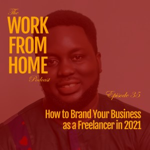 How to Brand Your Business as a Freelancer in 2021