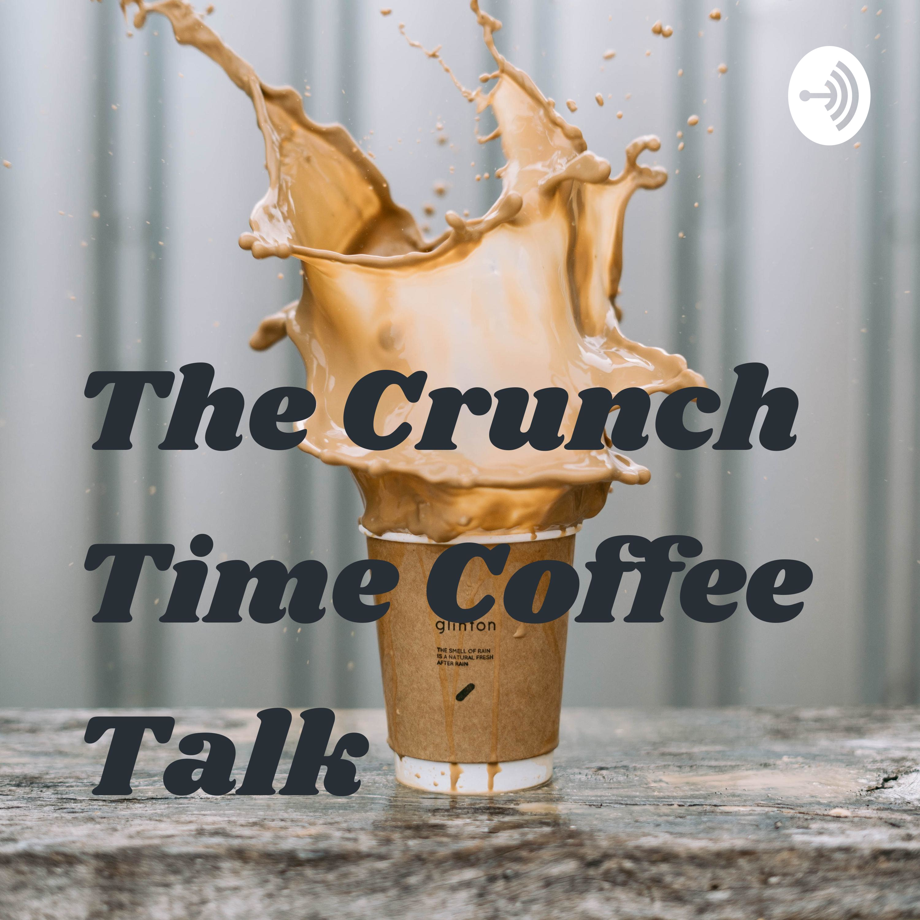 The Crunch Time Coffee Talk (Trailer)