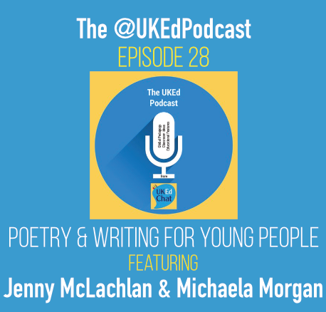 The @UKEdPodcast – Episode 28 - Poetry & Writing for Young People featuring @MichaelamorganM & @JennyMcLachlan1