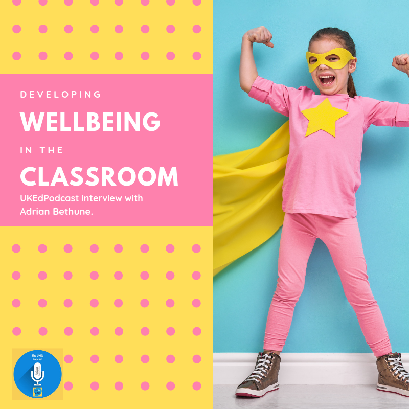 Episode 29 - Wellbeing in the Classroom