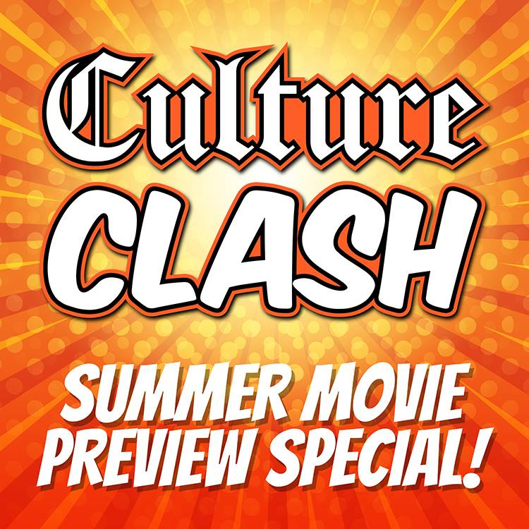 Culture Clash 84: The 2018 Summer Movie Preview and Beyond