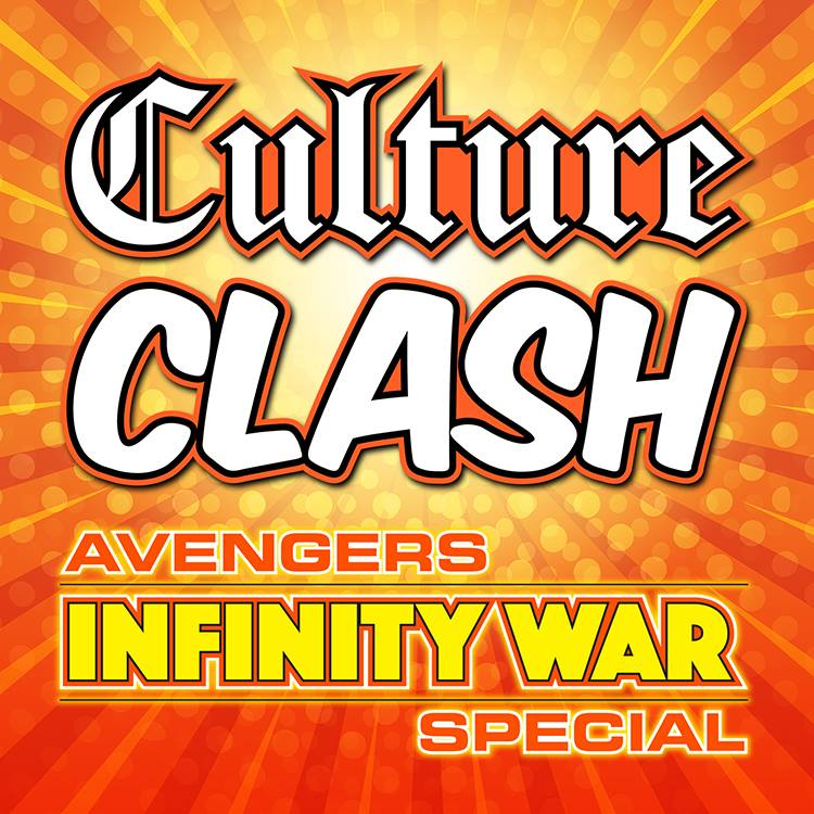 Culture Clash: The Infinity War Special (SPOILER WARNING)