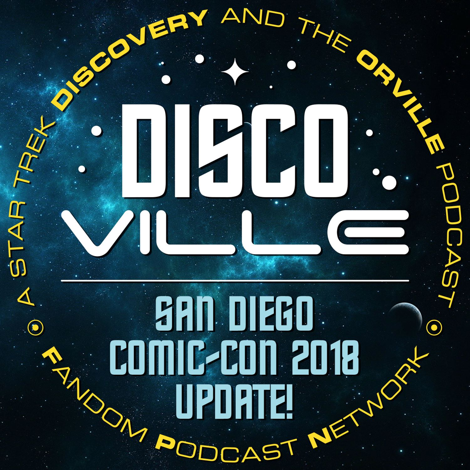DiscoVille: A Star Trek DISCOVERY and THE ORVILLE Podcast Episode 25: EPIC Subspace Signals from San Diego!
