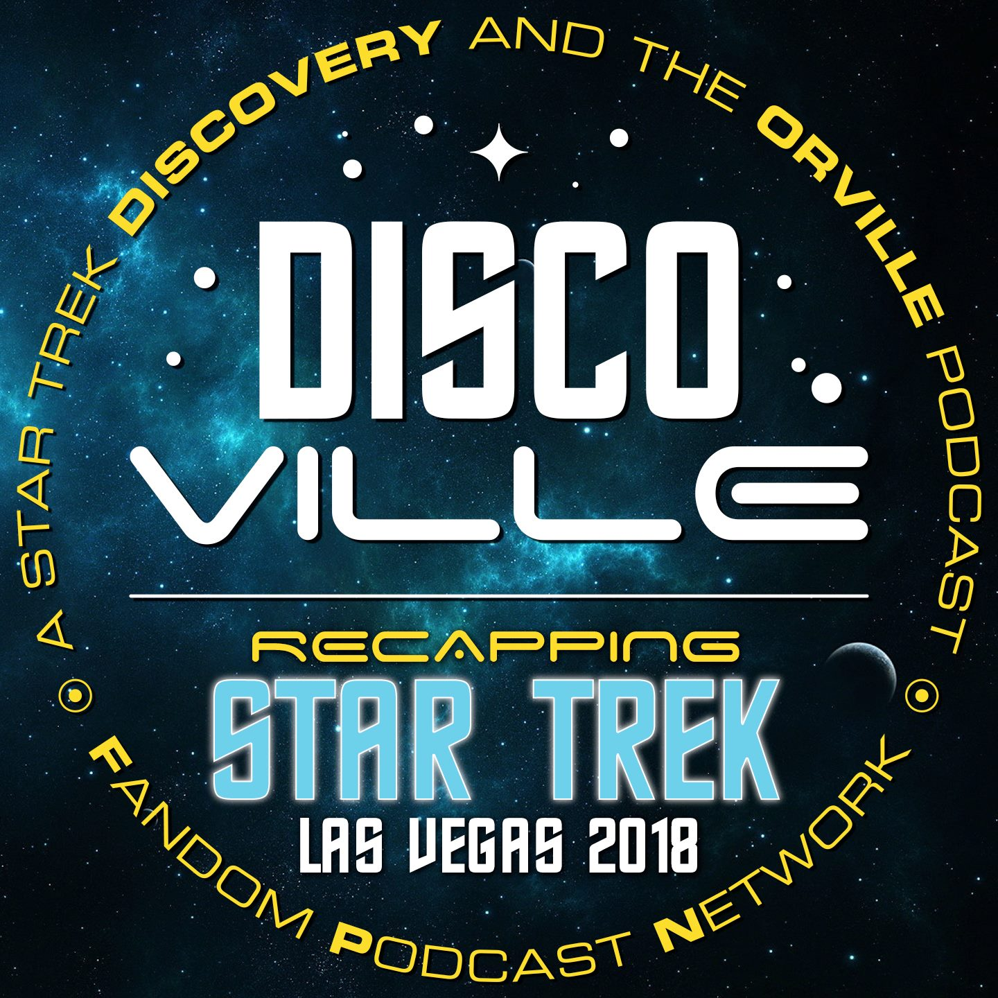 DiscoVille: A Star Trek DISCOVERY and THE ORVILLE Podcast Episode 26: Recapping Star Trek Las Vegas 2018