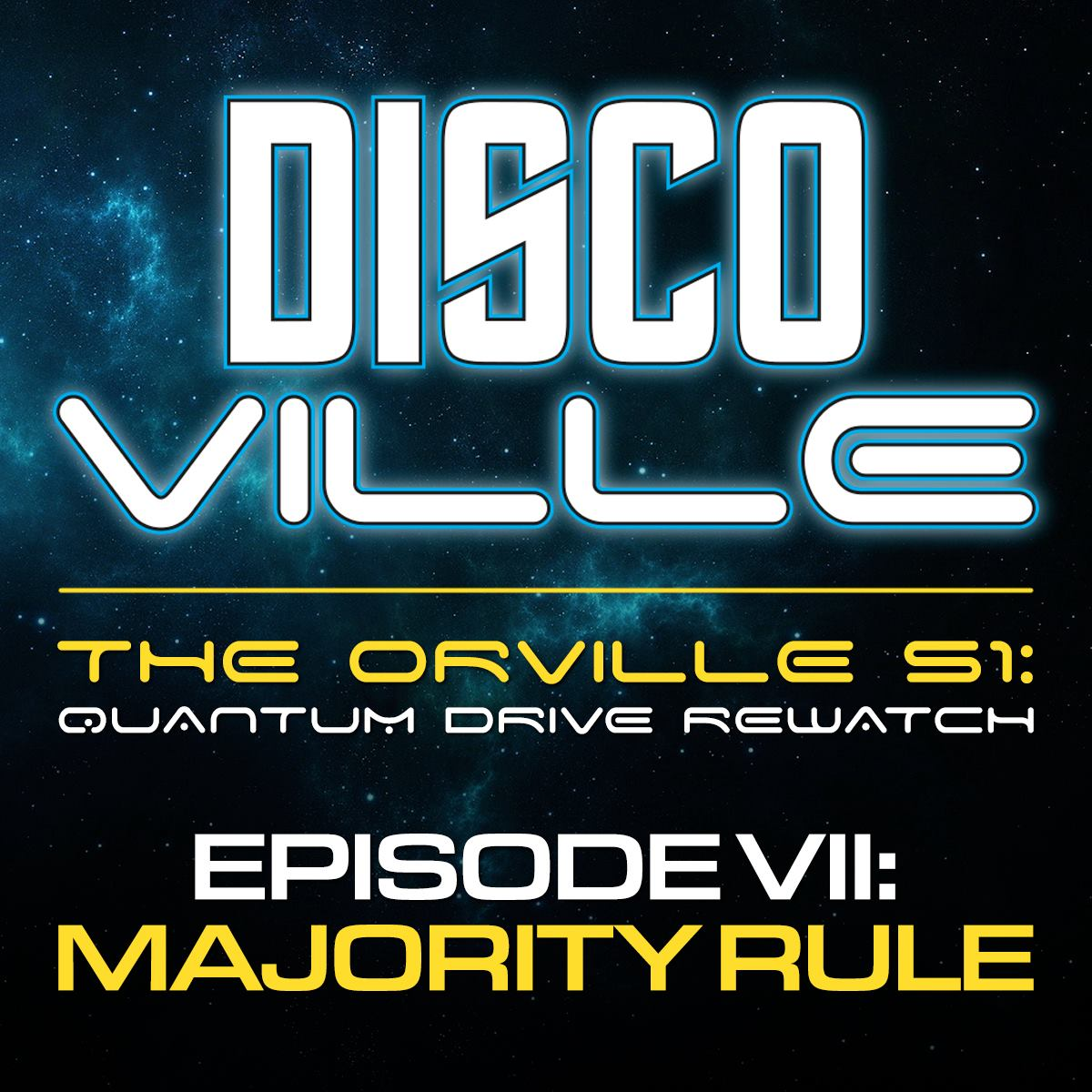 DiscoVille: A Star Trek DISCOVERY and THE ORVILLE Podcast Episode 28: Quantum Drive REWATCH / The Orville Season One: MAJORITY RULE