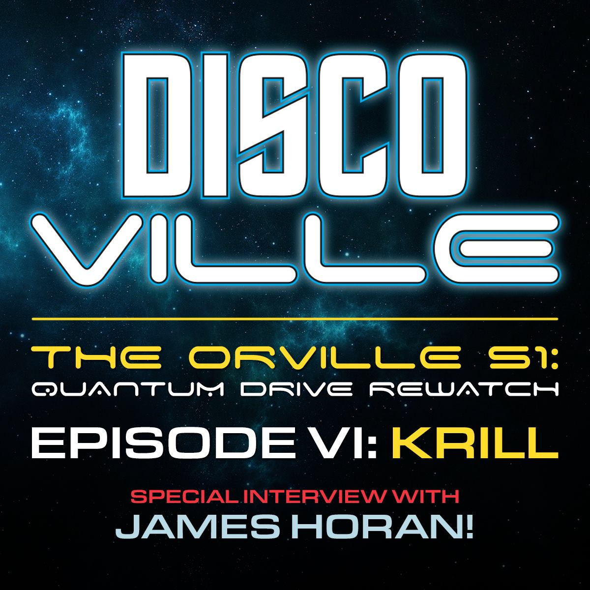 Episode 27: Quantum Drive REWATCH / The Orville Season One: KRILL