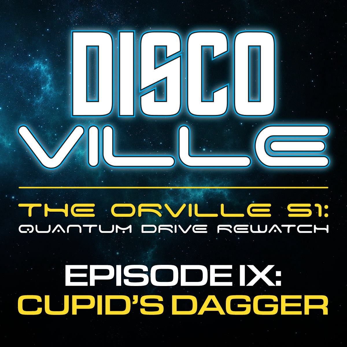 DiscoVille: A Star Trek DISCOVERY and THE ORVILLE Podcast Episode 30: Quantum Drive REWATCH / The Orville Season One: CUPID'S DAGGER
