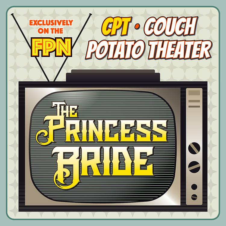 Couch Potato Theater: The Princess Bride