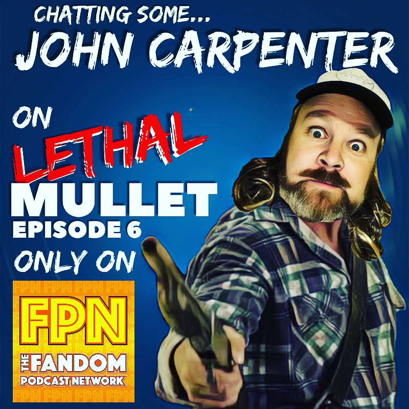 Lethal Mullet Episode 06: The Carpenter Chronicles Part 1