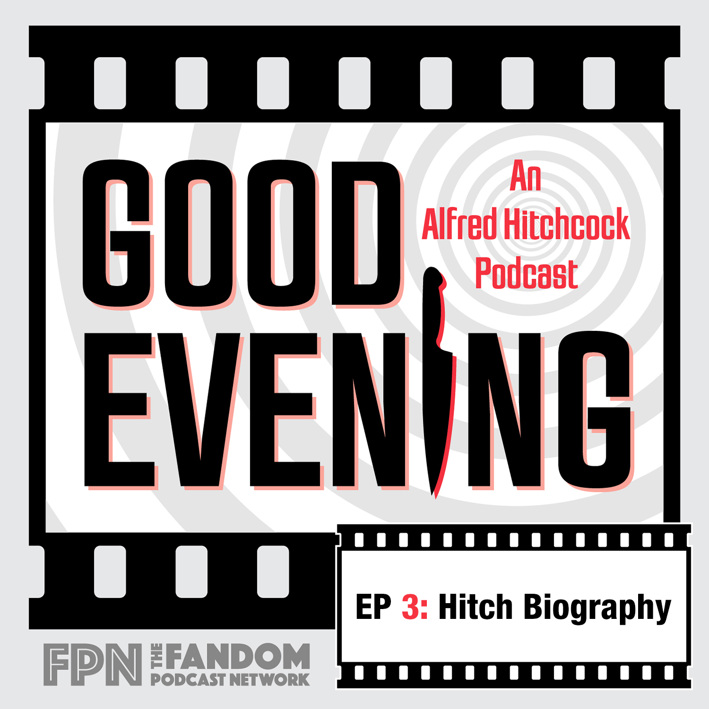 Good Evening Episode 03: Hitch Biography