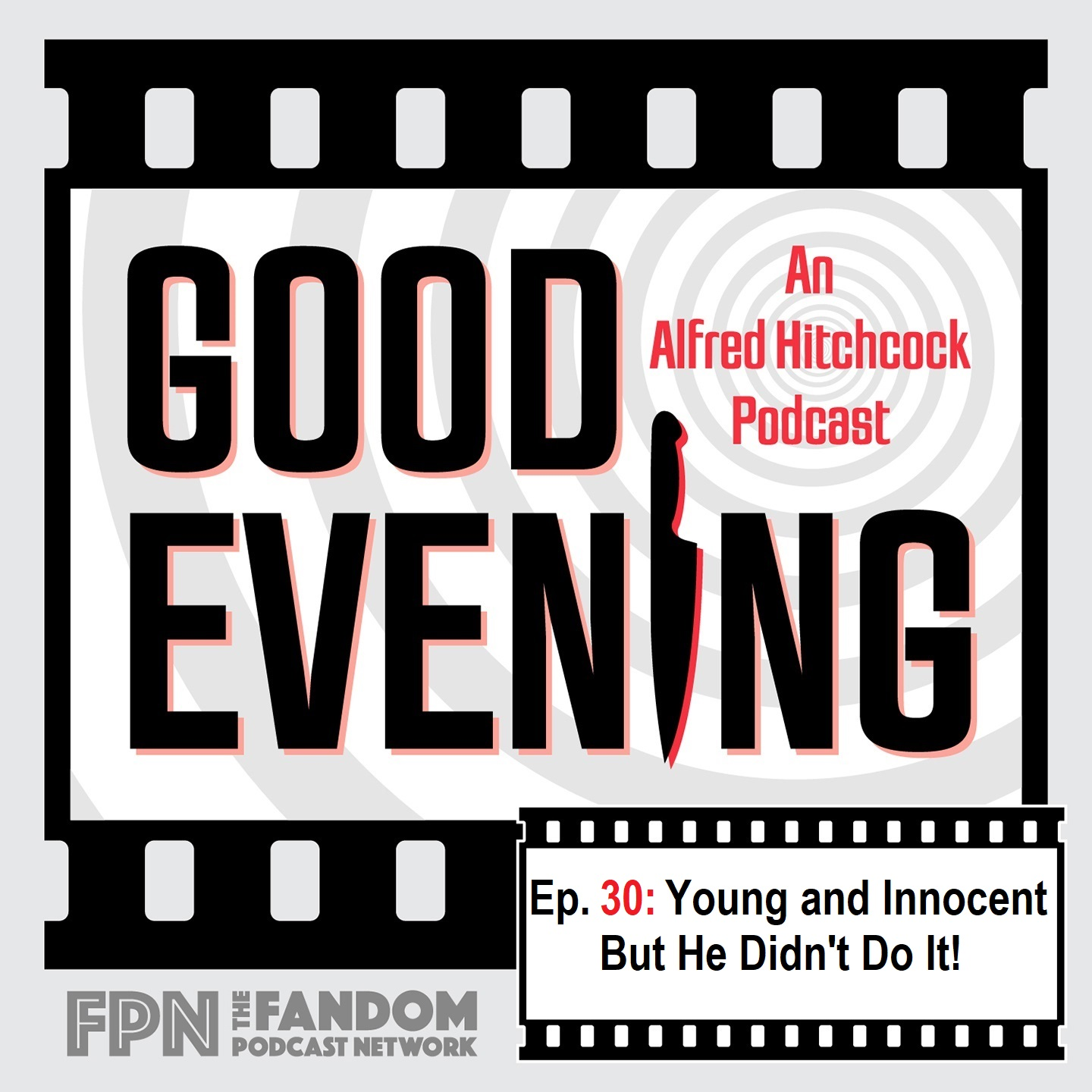 Good Evening Episode 30: But He Didn't Do It: Young and Innocent