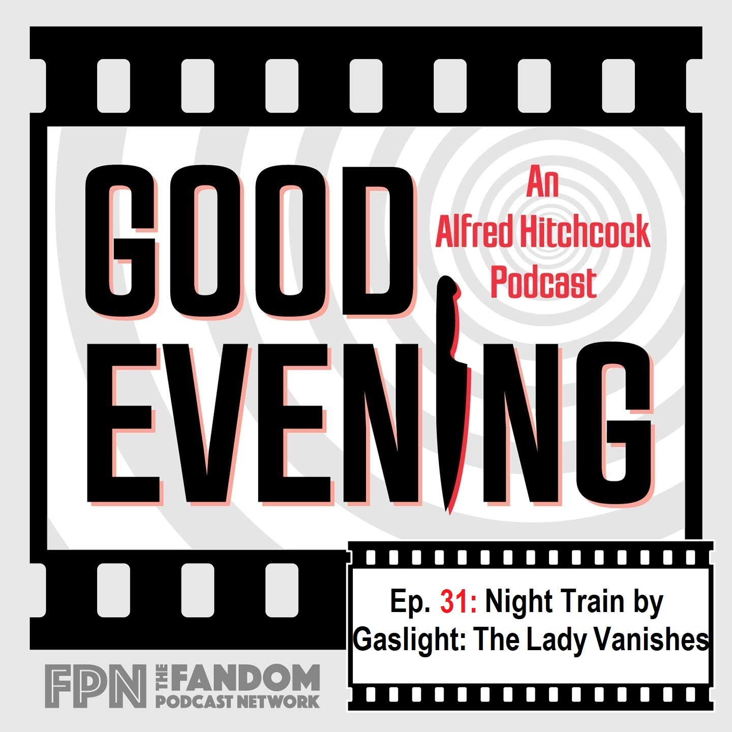 Good Evening Episode 31: Night Train by Gaslight: The Lady Vanishes