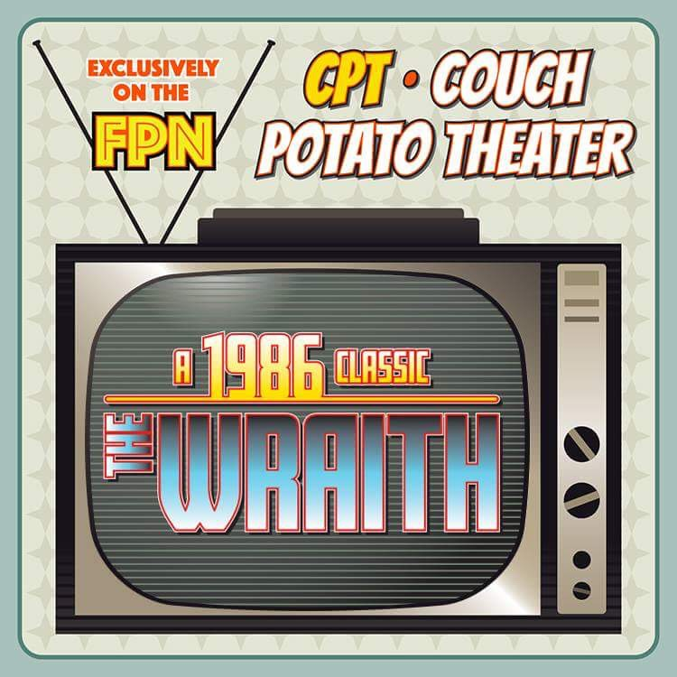 Couch Potato Theater: The Wraith