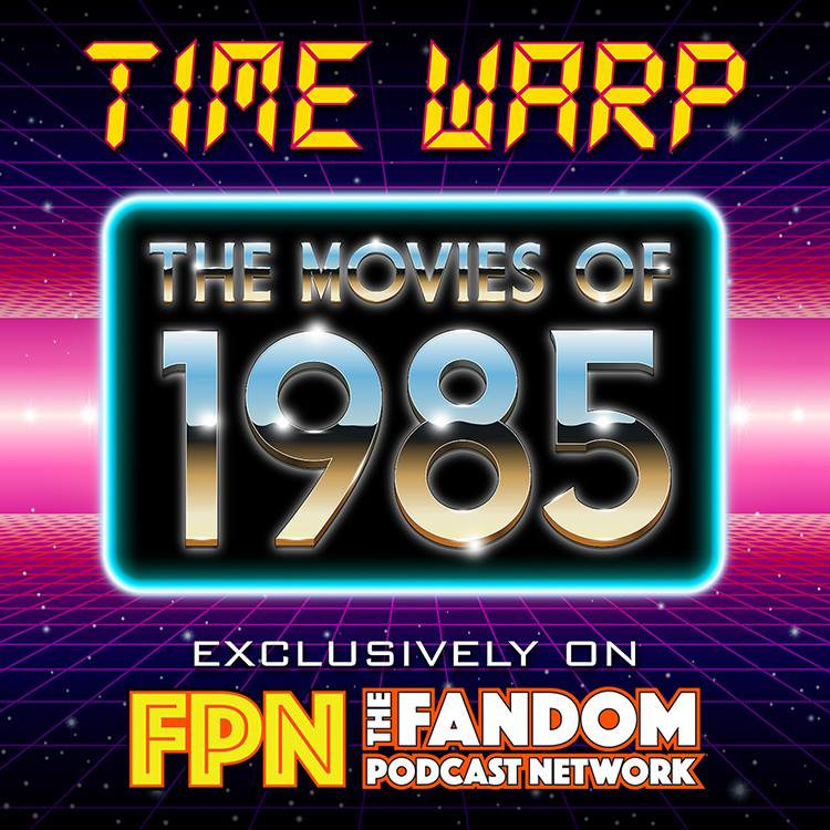 Time Warp: 1985 The Movies, Part 3. Back to the Future, Weird Science, American Ninja, Invasion U.S.A., Silverado and MORE!