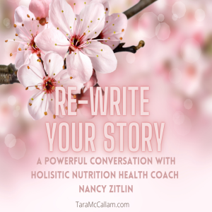 Re-write your story -A Powerful Conversation with Nancy Zitlin