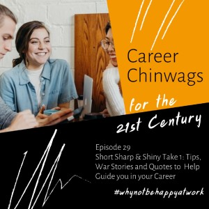 Short Sharp & Shiny Take 1: Tips, War Stories & Quotes to Help Guide you in your Career