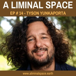 EP#14 - How Indigenous Thinking Can Save the World (Tyson Yunkaporta)