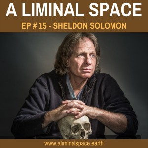 EP#15 - The role of death in life, and our search for meaning. (Sheldon Solomon)