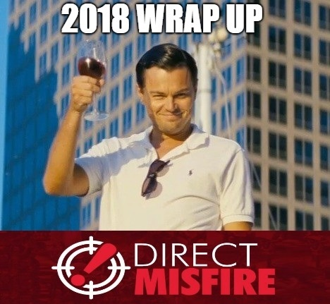Direct Misfire Missive: 2018 wrap up and interview with Ronnie Renton
