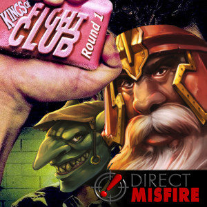 Direct Misfire Missive: Kings of Fight Club Round 1