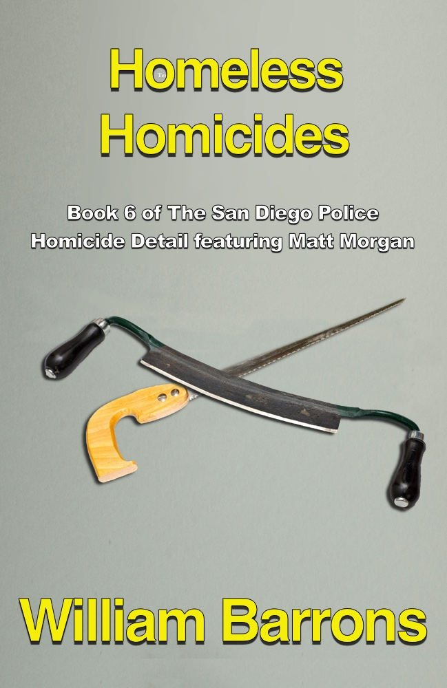 Episode 4 - The Homeless Homicides by William Barrons, Book 6 of the San Diego Police Homicide Detail featuring Matt Morgan - Chapter 1