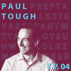 Paul Tough, The Years That Matter Most (004)
