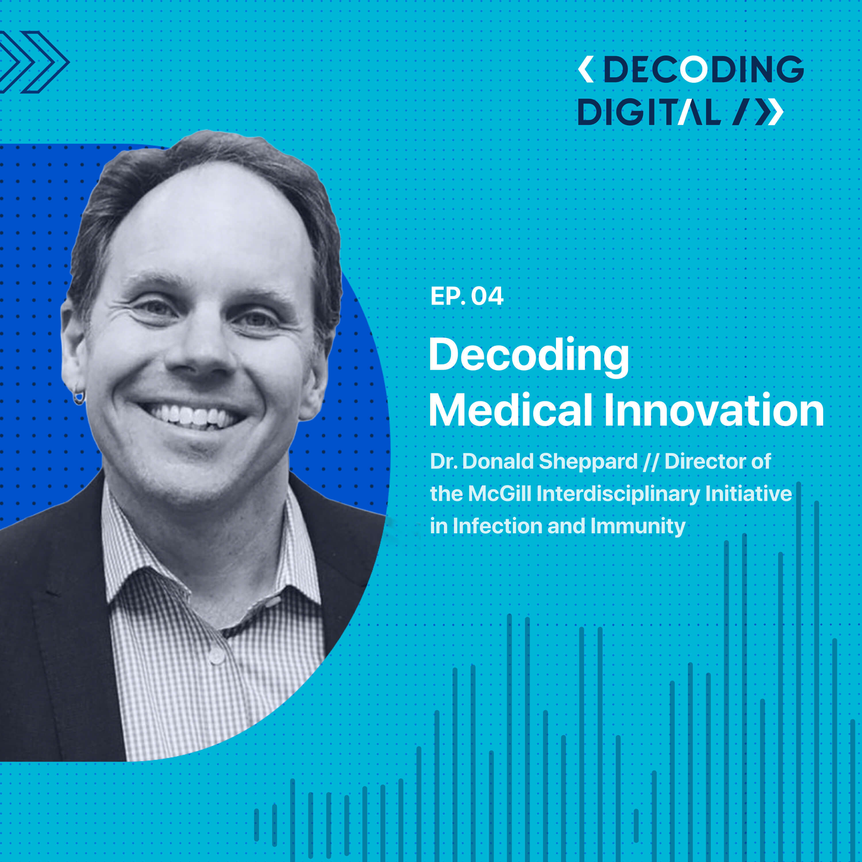 Decoding Medical Innovation: Dr. Don Sheppard on Fighting Disease