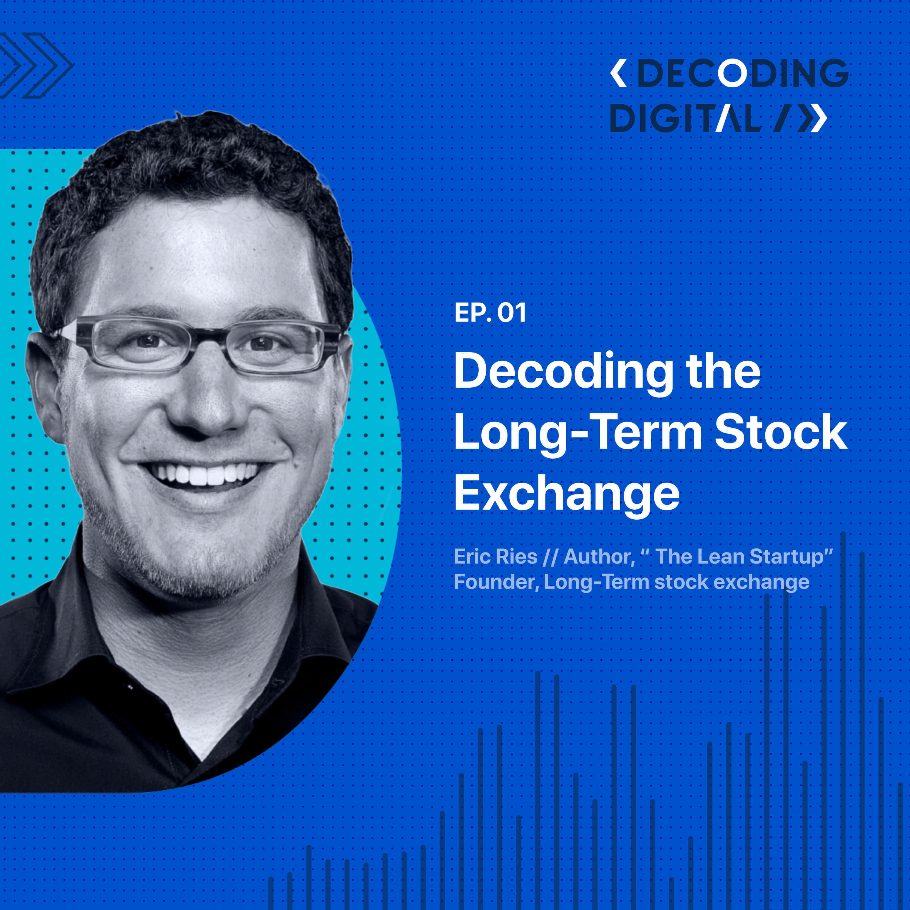 Decoding Lean Principles: Eric Ries and The Long-Term Stock Exchange