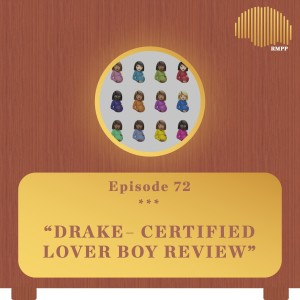 #72 - Drake - Certified Lover Boy REVIEW