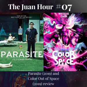 The Juan Hour #07 | Parasite (2019) and Color Out of Space (2019) review