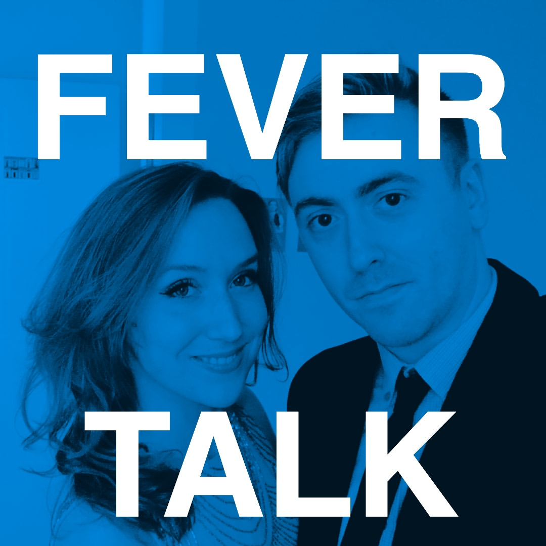 Fever Talk #44 - The Whiskey Episode