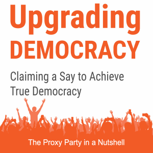 UD Episode 2: The Proxy Party in a Nutshell, Upgrading Democracy