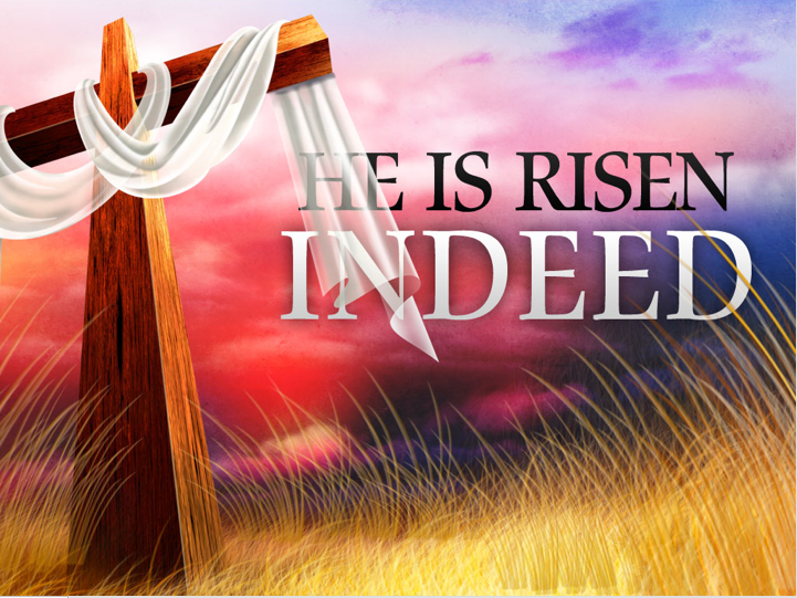 Easter 2016 - He Is Risen Indeed!