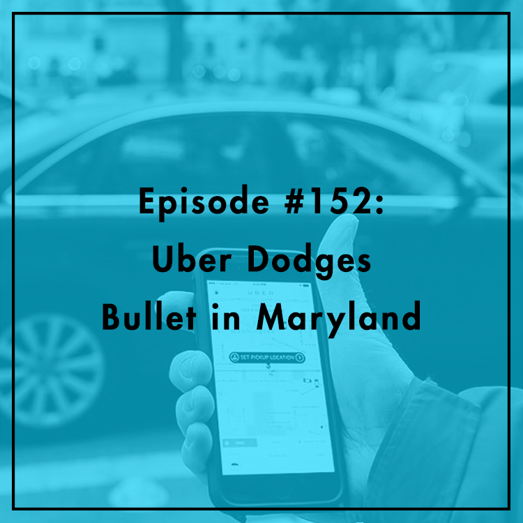 Download Tech Policy Podcast - #152: Uber Dodges Bullet in Maryland