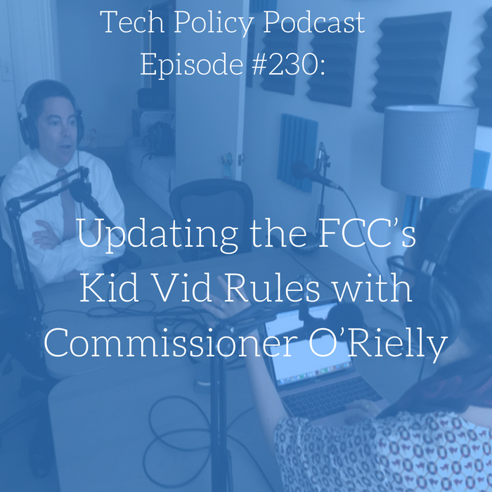 #230: Updating the FCC's Kid Vid Rules with Commissioner O'Rielly
