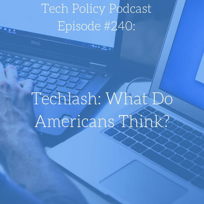 #240: Techlash: What Do Americans Think?