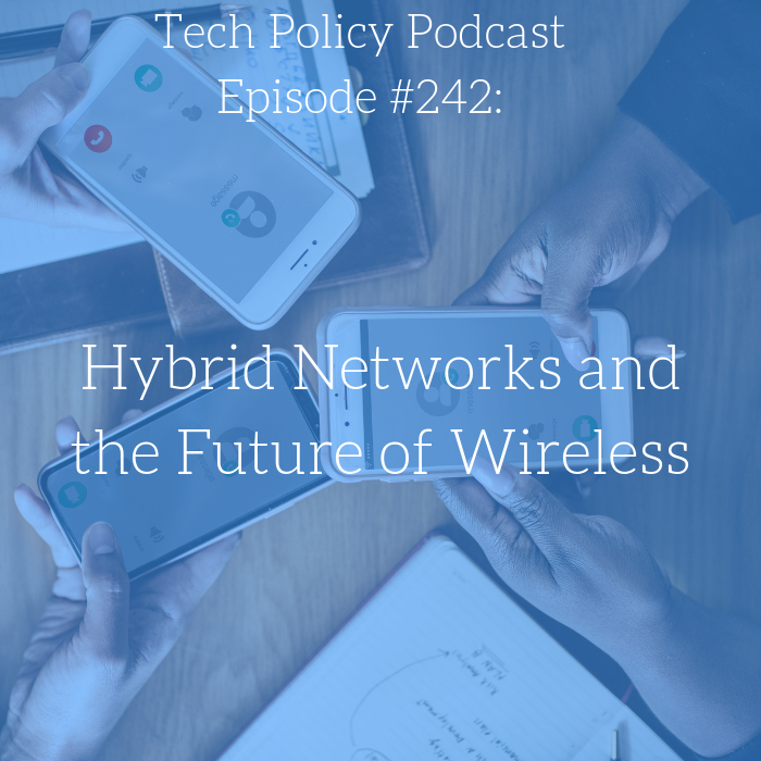 #242: Hybrid Networks and the Future of Wireless